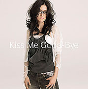 Kiss Me Goodbye (Single)