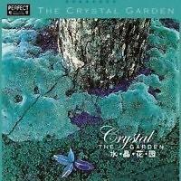 The Crystal Garden (Thủy tinh hoa viên) CD 1