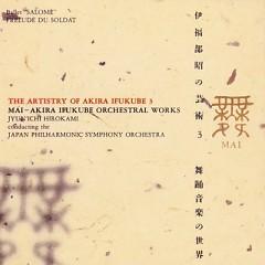 The Artistry Of Akira Ifukube 3: Mai – Akira Ifukube Orchestral Works (CD3)