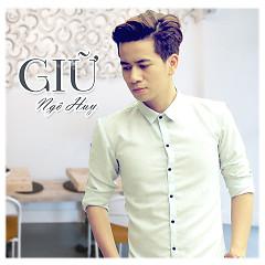 Giữ (Single) - Ngô Huy