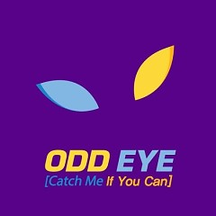 Catch Me If You Can - Odd Eye