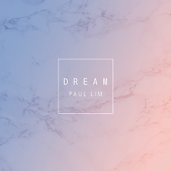 Dream (Single) - Paul Lim