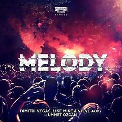 Melody - Dimitri Vegas & Like Mike,Steve Aoki,Ummet Ozcan