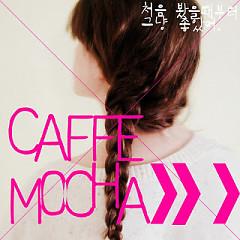 I Like It Since The First Time I Saw It - Cafe Mocha