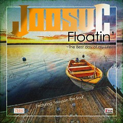 Floatin` ~The Best Day Of My Life~ - Joosuc