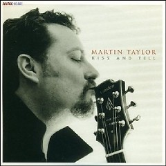 The Perfect Guitar Collection CD 16 - Kiss And Tell  - Martin Taylor