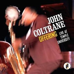 Offering: Live At Temple University - John Coltrane