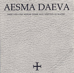 Here Lies One Whose Name Was Written In Water - Aesma Daeva