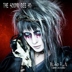 Blood Rain -Chinurareta Keshiki- - THE SOUND BEE HD