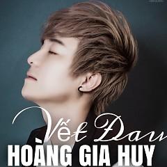 Vết Đau (Single) - Hoàng Gia Huy