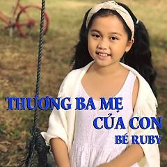 Thương Ba Mẹ Của Con (Single) - Bé Ruby