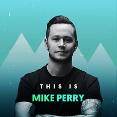 Những Bài Hát Hay Nhất Của Mike Perry
