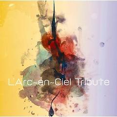 L'Arc ~ en ~ Ciel Tribute