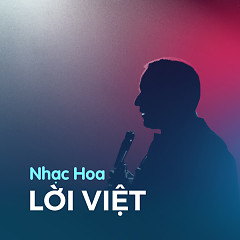 Nhạc Hoa Lời Việt Hay Nhất - Various Artists