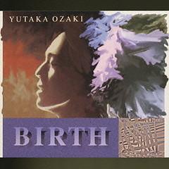 Birth Disc 2 - Yutaka Ozaki