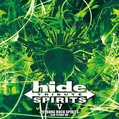 hide TRIBUTE V -PSYBORG ROCK SPIRITS- ~CLUB PSYENCE MIX~ - hide