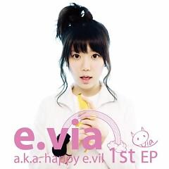 e.via a.k.a. happy e.vil 1st EP