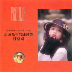 永远是你的陈慧娴/ Priscilla Is Always Your (CD1)