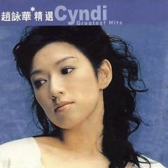 滚石香港黄金十年系列-赵咏华精选/ Cyndi Chao Greatest Hits (CD1) - Triệu Vịnh Hoa
