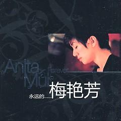 永远的梅艳芳/ Anita Mui Forever (CD1)