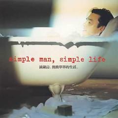 简简单单的生活/ Simple Man, Simple Life - Chung Trấn Đào