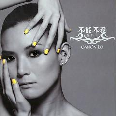 不能不爱/ Không Thể Không Yêu (CD1) - Lư Xảo Âm