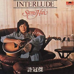 Interlude Sam Hui