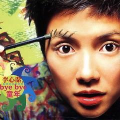 Byebye 童年/ Byebye Childhood (CD1) - Lý Tâm Khiết