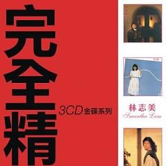完全精选/ Hoàn Toàn Tinh Tuyển (CD1) - Lâm Chí Mỹ