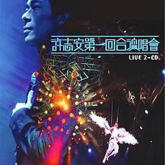 第一回合演唱会/ Đêm Nhạc Hồi  Thứ Nhất (CD1) - Hứa Chí An