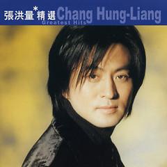 滚石香港黄金十年- 张洪量精选/ Chang Hung-Liang Greatest Hits - Trương Hồng Lượng