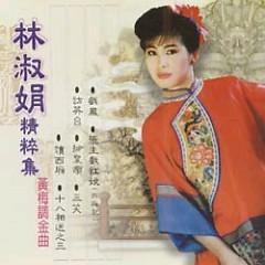 金曲黄梅调/ Kim Khúc Hoàng Mai Điệu
