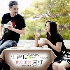 情人-朋友/ Người Tình, Người Bạn - Giang Trí Dân,Châu Hồng