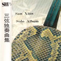 三弦独奏曲集/ San Xian Solo Album (CD1)