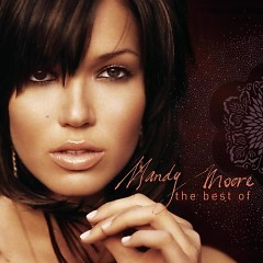 The Best Of Mandy Moore - Mandy Moore