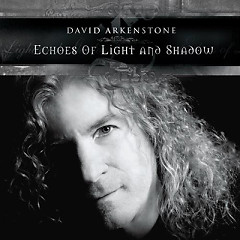 Echoes Of Light And Shadow - David Arkenstone