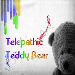 Telepathic Teddy Bear - Telepathic Teddy Bear