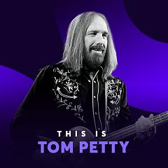 Những Bài Hát Hay Nhất Của Tom Petty - Tom Petty