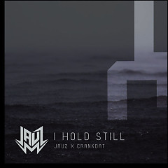 I Hold Still (Single) - JAUZ, Crankdat