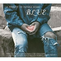 BLUE ~A TRIBUTE TO YUTAKA OZAKI  - Yutaka Ozaki
