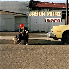 Waiting For My Rocket To Come - Jason Mraz