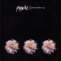 Private Desires - EP - Psyche