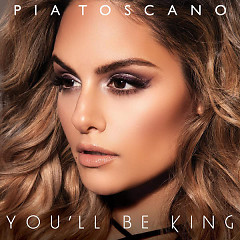 You'll Be King (Single) - Pia Toscano