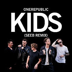 Kids (Seeb Remix) (Single) - OneRepublic, SeeB