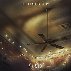 Paris (Single) - The Chainsmokers