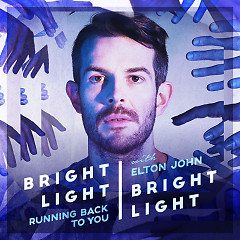 Running Back To You (EP) - Bright Light Bright Light, Elton John
