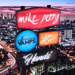 Hands (Single) - Mike Perry, The Vamps, Sabrina Carpenter