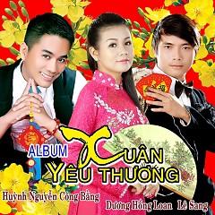 Xuân Yêu Thương 2014 - Huỳnh Nguyễn Công Bằng,Dương Hồng Loan,Lê Sang
