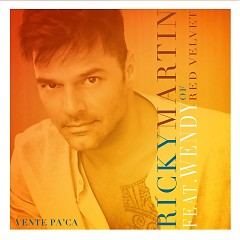 Vente Pa' Ca (Single) - Ricky Martin, Wendy
