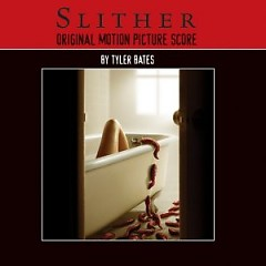 Slither Original Motion Picture Score (CD1) - Tyler Bates